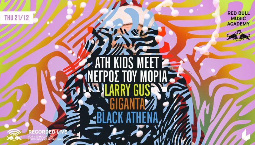 RBMA w/ ATH Kids, Νέγρος του Μοριά, Larry Gus