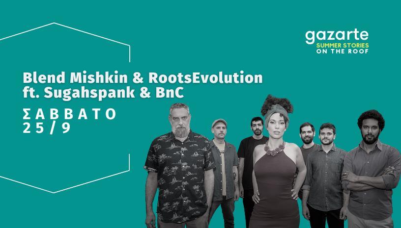 Blend Mishkin  Roots Evolution  Gazarte