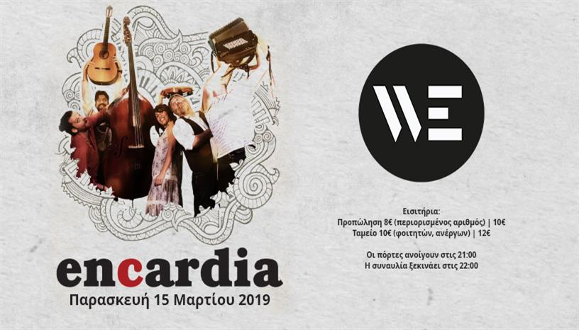 Encardia live at WE