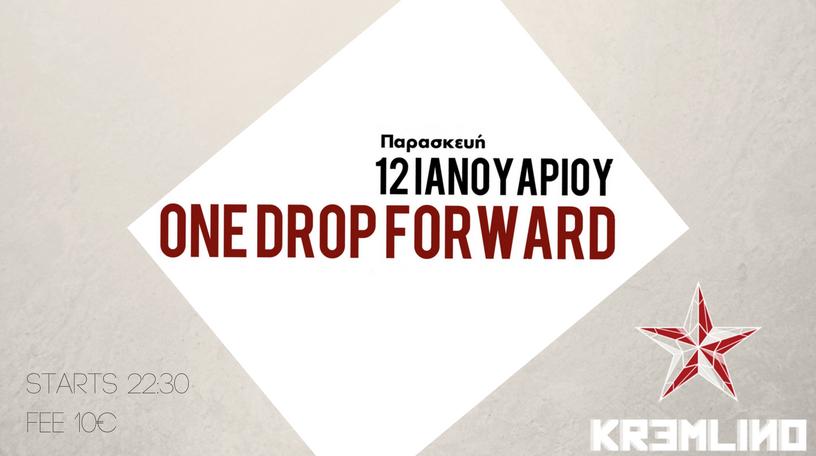 One Drop Forward @Kremlino