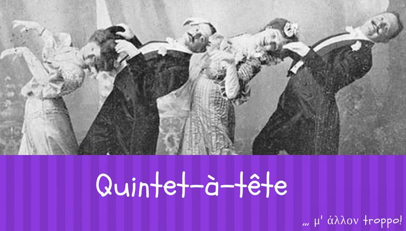 Quintet-a-tete!