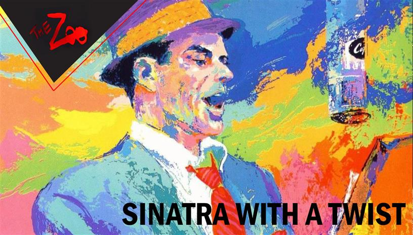 Sinatra WITH A TWIST @The Zoo