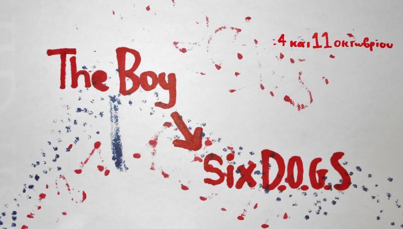 The Boy Live στο six d.o.g.s