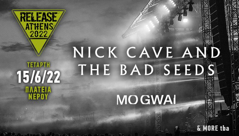 Release Athens 2022 ‑ Nick Cave ‑ The Bad Seeds ‑ Mogwai