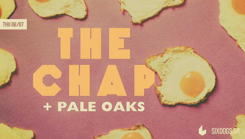 The Chap Live w/ Pale Oaks